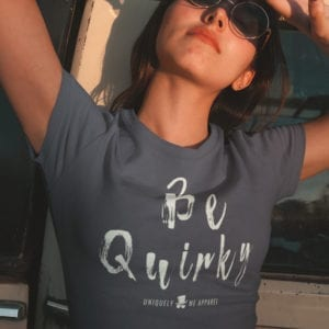 Uniquely Me Apparel Be Quirky Tee